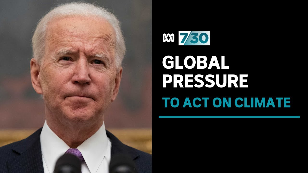 Climate Change on the agenda as US President Joe Biden ramps up Global Pressure to act | 7.30