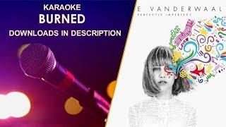Burned - Grace Vanderwaal karaoke track by Kendra Dantes