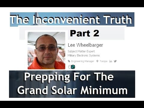 Lee Wheelberger - Part 2,  Timelines - Predictions - Prepping For The Grand Solar Minimum