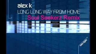 Alex K - Long Long Way From Home (Soul Seekerz Remix)
