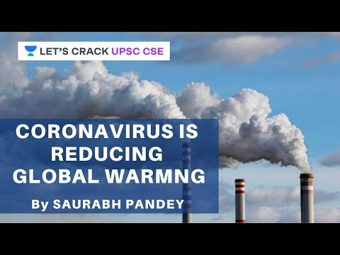 Coronavirus Is Reducing Global Warming | Current Affairs For UPSC 2020/2021