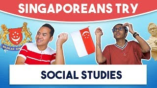 Singaporeans Try: Social Studies (NDP SPECIAL)