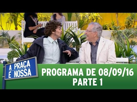 A Praça é Nossa (08/09/16) - Parte 1