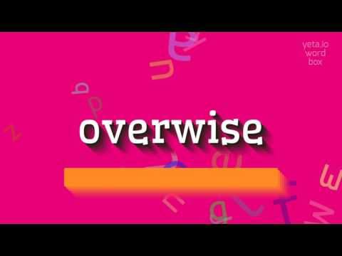 """How to say """"overwise""""! (High Quality Voices)"""