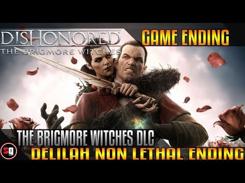 Dishonored : The Brigmore Witches DLC - Delilah Non Lethal Ending |