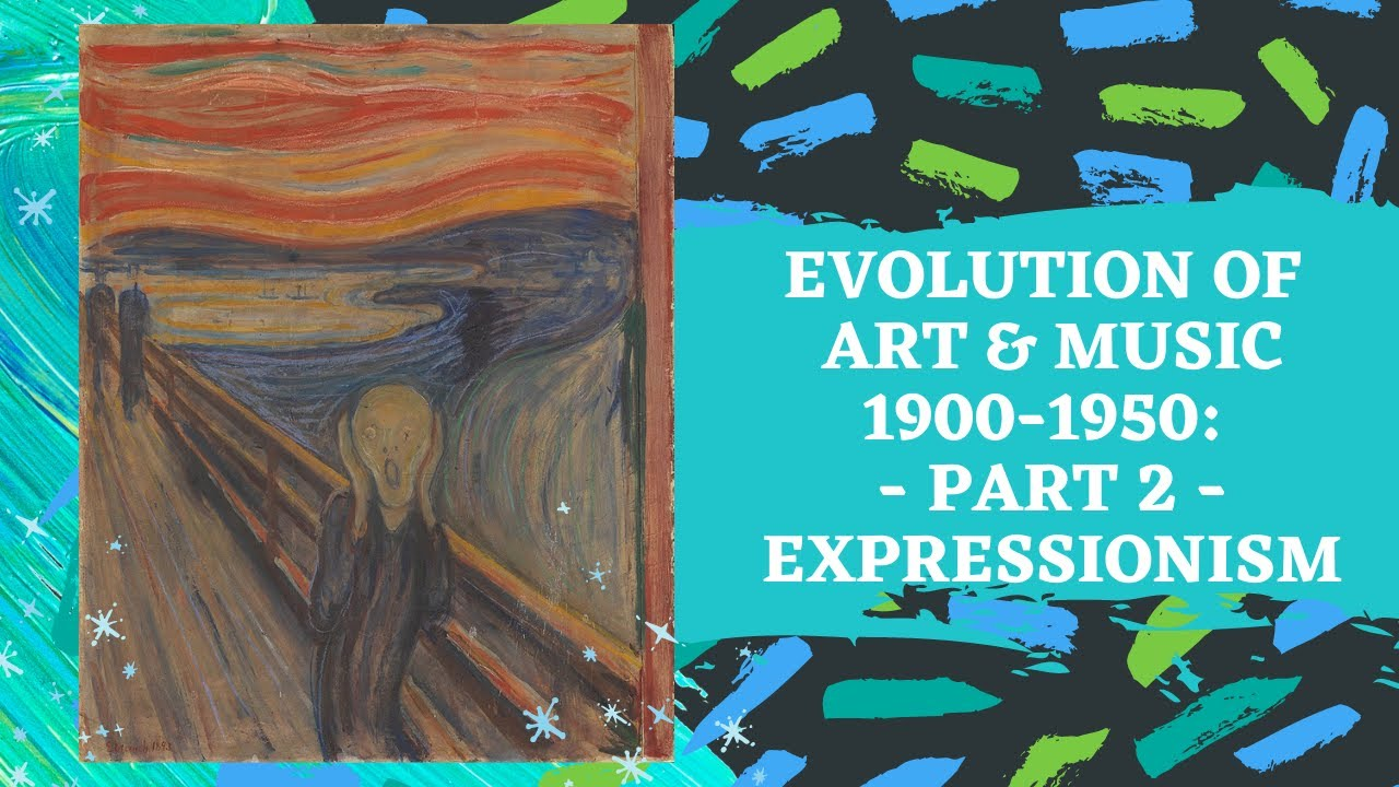 Evolution of Art & Music 1900 - 1950: Part 2: Expressionism - YouTube