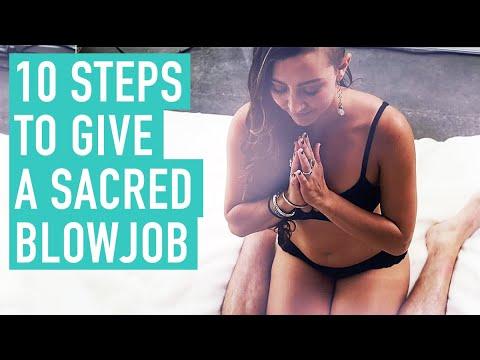 10 Steps To Give A Sacred Blowjob
