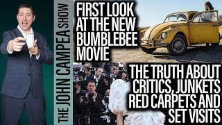 First Bumblebee Pic, The Truth About Critics, Junkets And Red Carpets - The John Campea Show