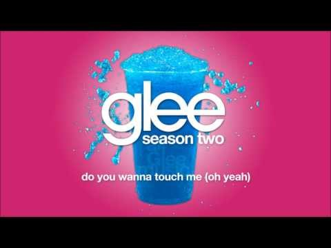Do You Wanna Touch Me Oh Yeah  Glee HD FULL STUDIO
