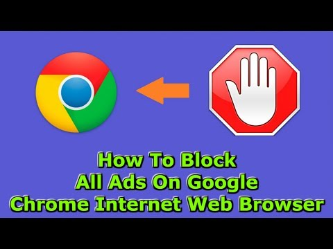 How To Block All Ads On Google Chrome Internet Web Browser