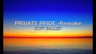 PRIVATE PRIDE -Remake SOFT BALLET ESCAPE-Rebuild C/W SOFTBALLET ソ...