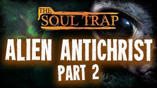 Alien Antichrist Part 2