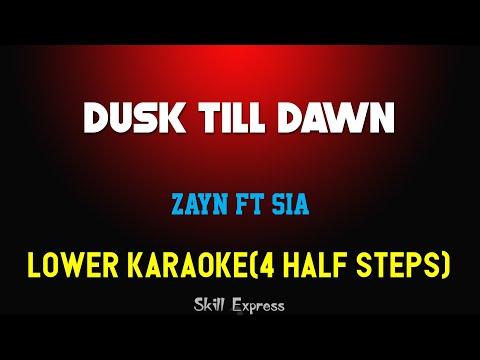 Dusk Till Dawn ( LOWER KEY KARAOKE ) - ZAYN ft Sia (4 half steps)