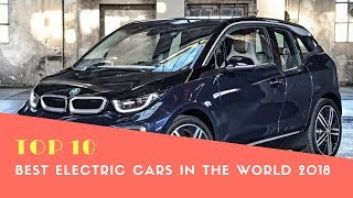 Top 10 Best Electric Cars in the World 2018 America - Best Cars 2018 - Phi Hoang Channel.