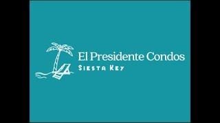 El Presidente Condo Siesta Key Video 2021