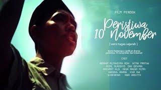 FILM PENDEK : PERISTIWA 10 NOVEMBER [VERSI TUGAS SEJARAH]