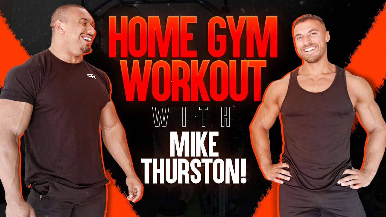 HOME GYM WORKOUT WITH MIKE THURSTON!