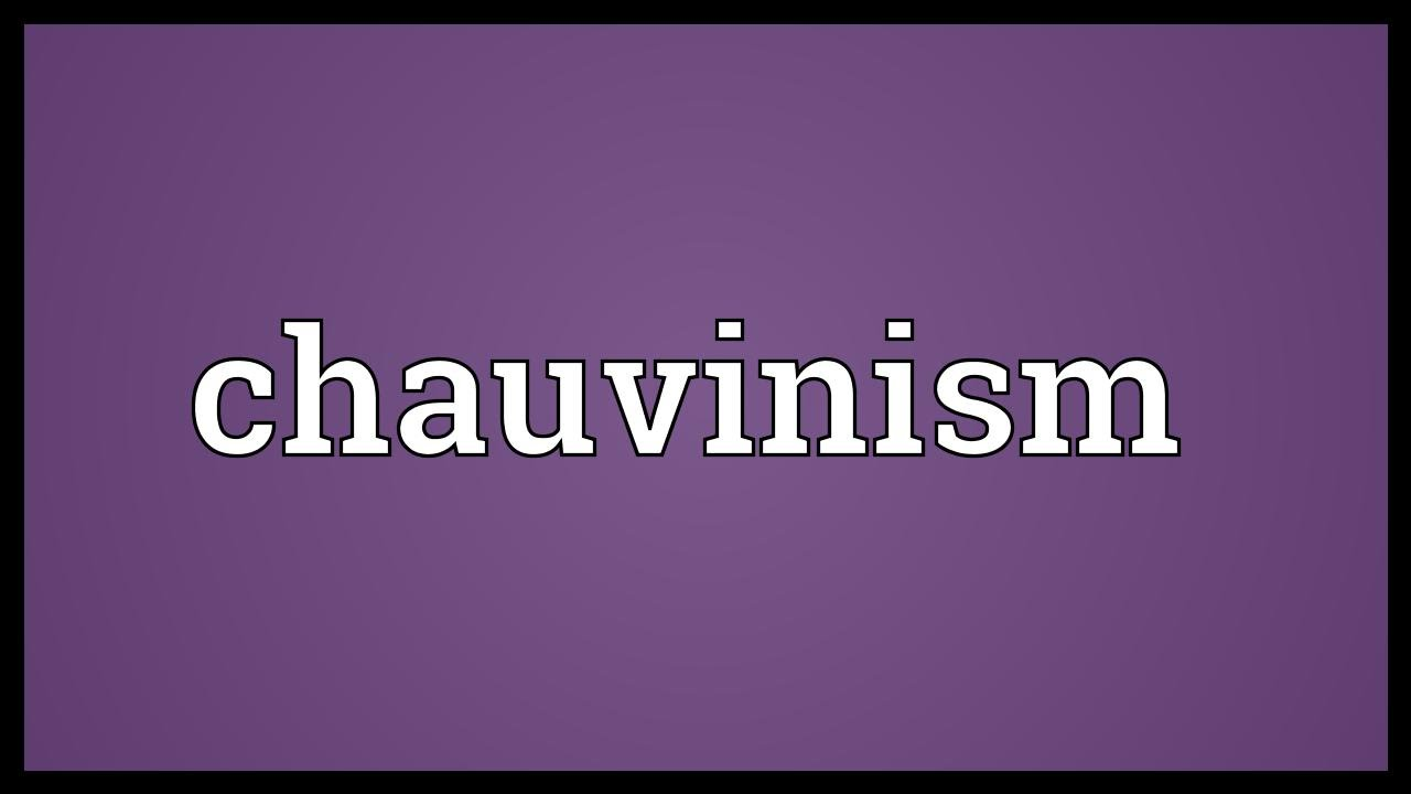what is chauvinism