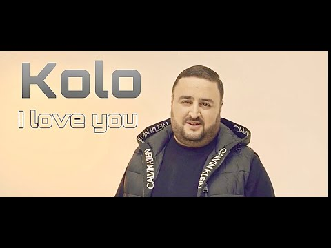 Kolo (Koryun Karapetyan) - I Love You (2021)