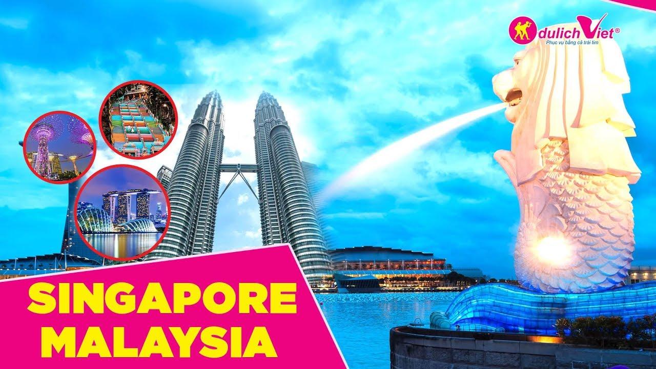 KINH NGHIỆM DU LỊCH SINGAPORE – MALAYSIA: Di chuyển thế nào? Tham quan ở đâu?