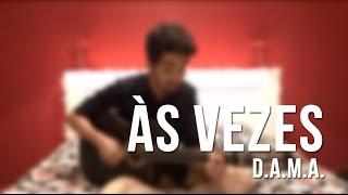 Às Vezes - D.A.M.A. - Cover