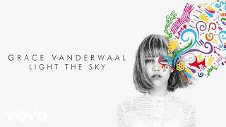 Grace VanderWaal - Light The Sky (Audio)
