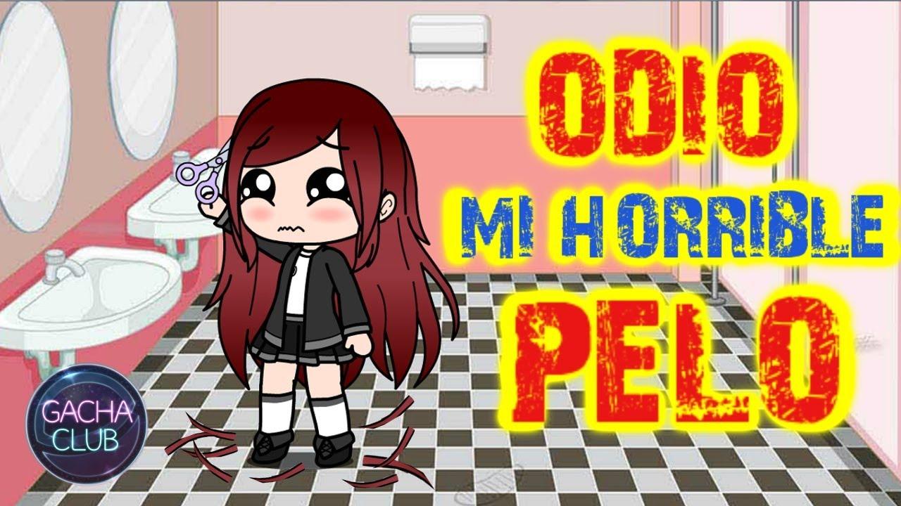 ODIO mi HORRIBLE PELO | Gacha Life Mini Pelicula + Gacha Club