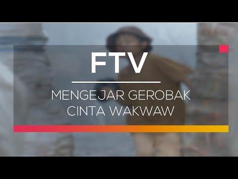 FTV SCTV - Mengejar Gerobak Cinta Wakwaw