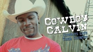 Cowboy Calvin - Cowboys Love Their Country (Official Video)
