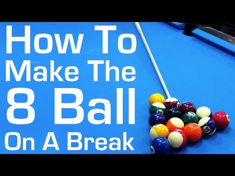 How to Make the 8 Ball on a Break