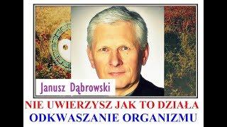 NIE UWIERZYSZ JAK TO DZIAŁA - ODKWASZANIE ORGANIZMU - Janusz Dąbrowski - 04.09.2018 r. © VTV