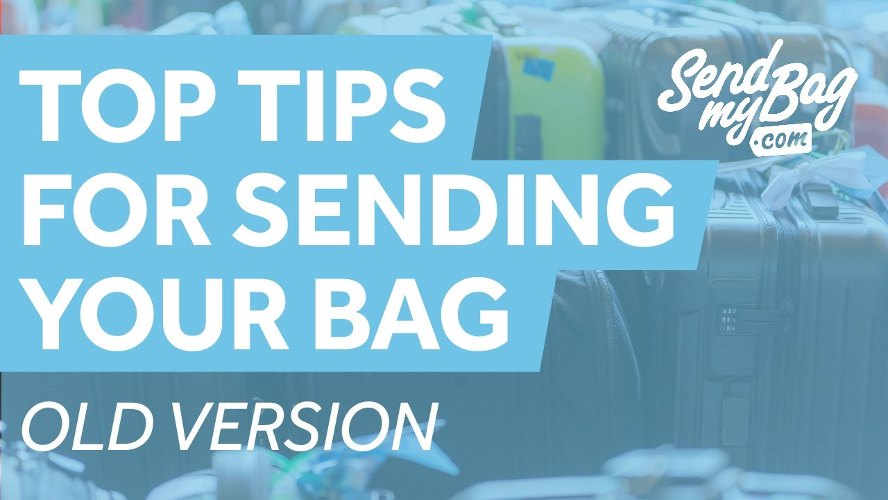 Send My Bag Top Tips For Sending Your