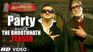 Party With The Bhoothnath Song Official   Bhoothnath Returns  Yo Yo Honey Singh,Amitabh Bachchan  Fu