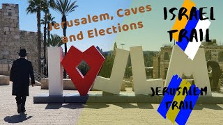 Israel Hike - Episode 9 - Jerusalem trail, Caves and Elections