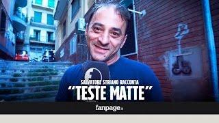 """Salvatore Striano: """"La vita da camorrista fa schifo!"""""""