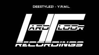 DEESTYLEZ - Y.R.M.L.