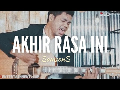 Akhir Rasa Ini - Samsons ( Cover )