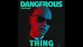 Fox Wilde - Dangerous Thing (Official Audio)
