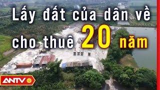 Hàng Loạt Sai Phạm Trong Quản Lý Đất Đai Của Chính Quyền Xã Xuân Canh | ĐIỀU TRA | ANTV