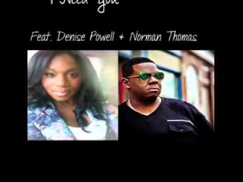 I Need You Ft. Denise Powell & Norman Thomas