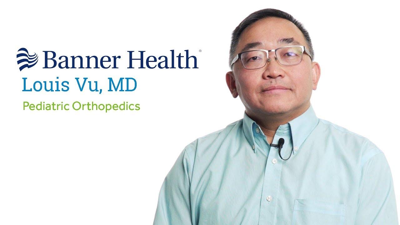 Dr  Louis Vu, MD - Glendale, AZ - Pediatric Orthopedic