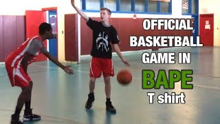 Playing an OFFICIAL Basketball Game in a BAPE UNIFORM!