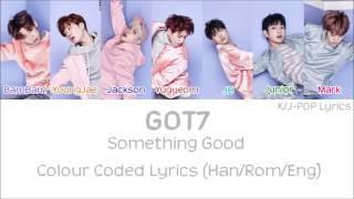 Got7 (갓세븐) - something good colour coded lyrics (han/rom/eng ...