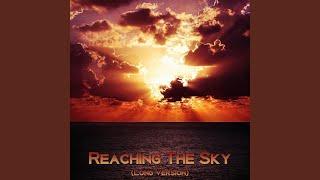 Reaching the Sky (Long Version)