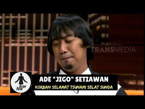Pengalaman Spiritual ADE JIGO Saat Terseret Arus Tsunami | HITAM PUTIH (03/01/19) Part 2