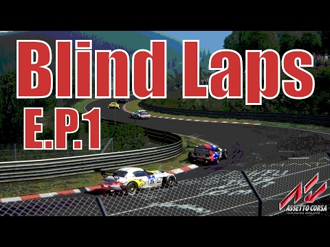 Blind Nurburgring Lap Times: E.P.1 - The Importance Of Back-Ups (Assetto Corsa)