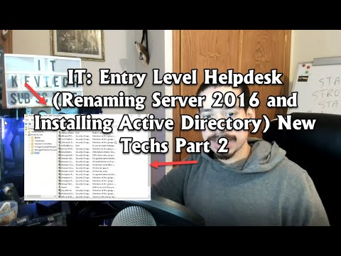 IT: Entry Level Helpdesk (Renaming Server 2016 and Installing Active Directory) New Techs Part 2