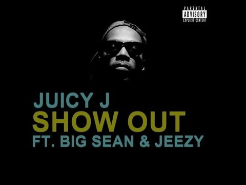 [HQ Download & Lyrics] Juicy J (feat. Young Jeezy & Big Sean) - Show Out