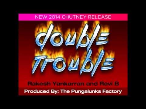 DOUBLE TROUBLE - RAKESH YANKARRAN & RAVI B