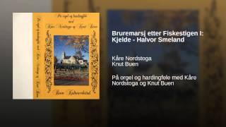 Bruremarsj etter Fiskestigen I: Kjelde - Halvor Smeland